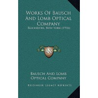 【预订】Works of Bausch and Lomb Optical Company: Rochester, New