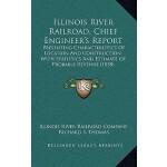 【预订】Illinois River Railroad, Chief Engineer's Report: Prese