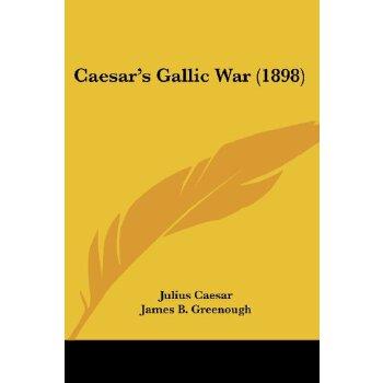Caesar's Gallic War (1898) (Latin Edition) [ISBN: 978-1104752231] 美国发货无法退货,约五到八周到货