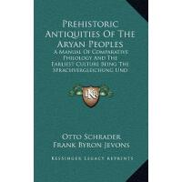【预订】Prehistoric Antiquities of the Aryan Peoples: A Manual