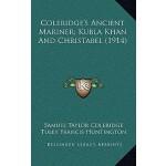 【预订】Coleridge's Ancient Mariner; Kubla Khan and Christabel