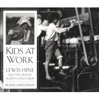 Kids at Work: Lewis Hine and the Crusade Against Child Labo