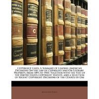 【预订】Copyright Cases: A Summary of Leading American Decision