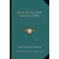 【预订】Love-Songs and Elegies (1898) 9781164080947
