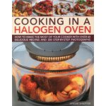 Cooking in a Halogen Oven: How to make the most of a haloge