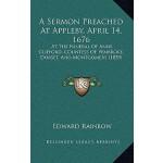 【预订】A Sermon Preached at Appleby, April 14, 1676: At the Fu