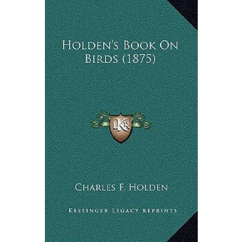 【预订】Holden's Book on Birds (1875) 9781167062780 美国库房发货,通常付款后3-5周到货!