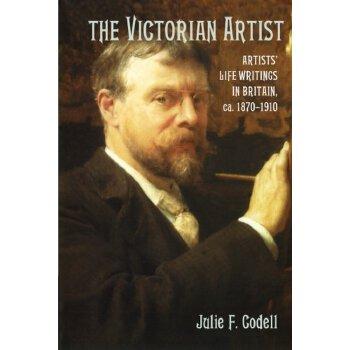 The Victorian Artist: Artists' Life Writings in Britain, c.1870-1910 [ISBN: 978-1107407404] 美国发货无法退货,约五到八周到货