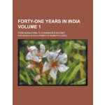 Forty-One Years in India; From Subaltern to Commander-In-Ch