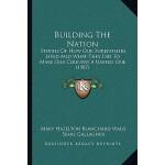 【预订】Building the Nation: Stories of How Our Forefathers Liv
