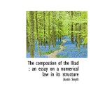 【预订】The Compostion of the Iliad: An Essay on a Numerical La