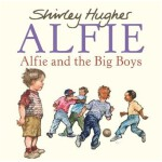 Alfie and the Big Boys 阿尔菲和大孩子 ISBN 9780099488446