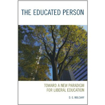 The Educated Person: Toward a New Paradigm for Liberal Education [ISBN: 978-0742561229] 美国发货无法退货,约五到八周到货