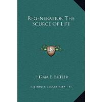【预订】Regeneration the Source of Life 9781169192690