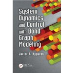 System Dynamics and Control with Bond Graph Modeling [ISBN: