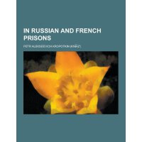 In Russian and French Prisons [ISBN: 978-1230230429]