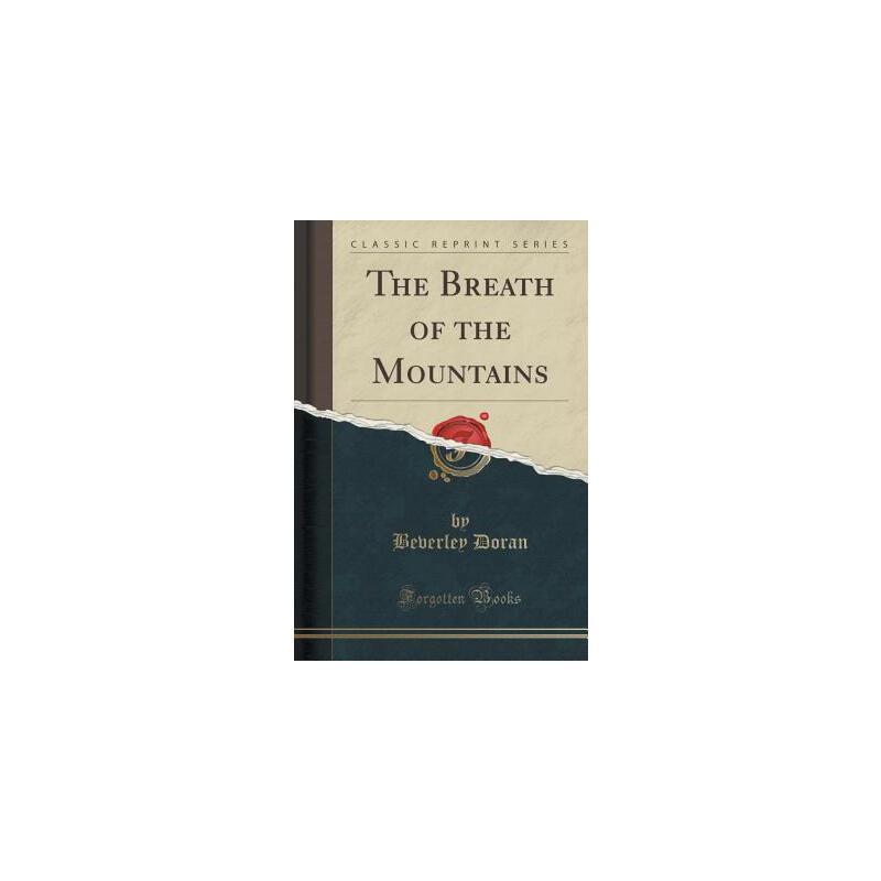 【预订】The Breath of the Mountains (Classic Reprint) 美国库房发货,通常付款后3-5周到货!