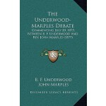 【预订】The Underwood-Marples Debate: Commencing July 20, 1875,