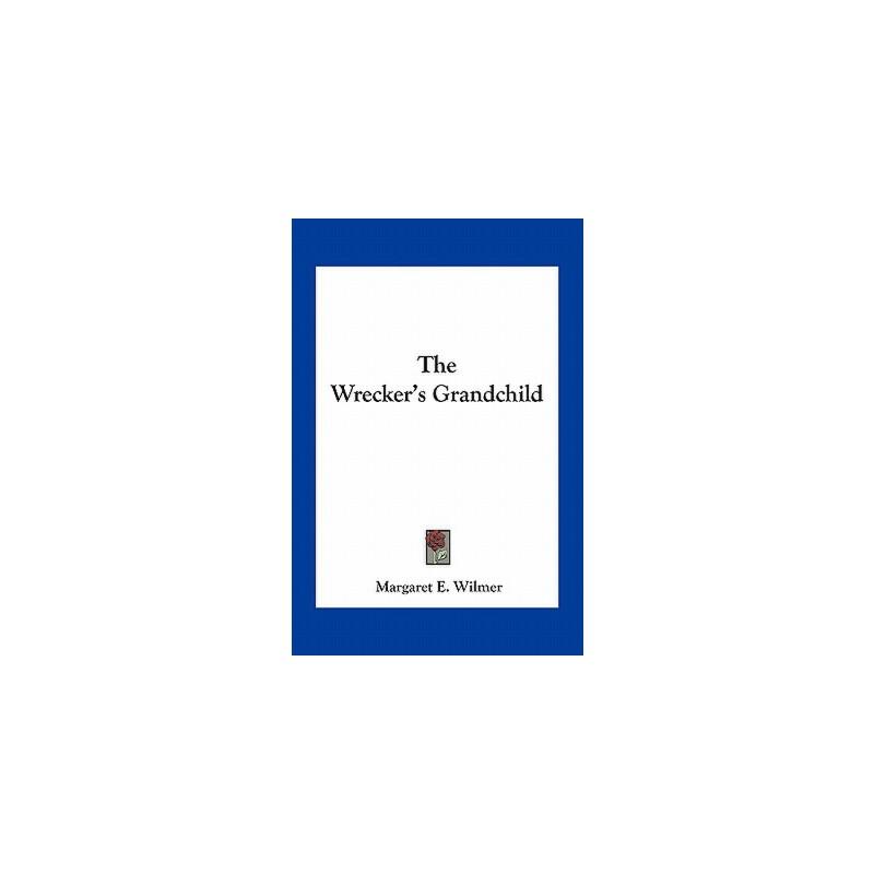 【预订】The Wrecker's Grandchild 9781163787595 美国库房发货,通常付款后3-5周到货!