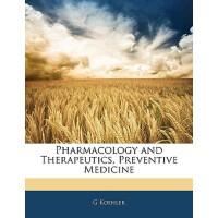 【预订】Pharmacology and Therapeutics, Preventive Medicine 9781