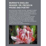 Murray's English reader, or, Pieces in prose and poetry; se
