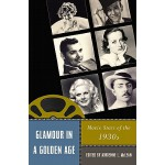 【预订】Glamour in a Golden Age: Movie Stars of the 1930s 97808