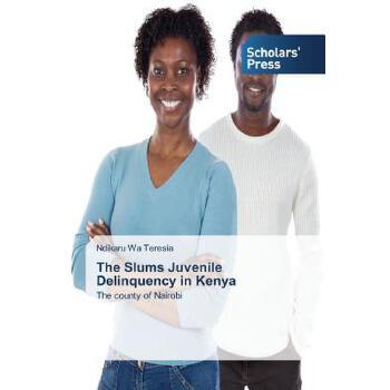 【预订】The Slums Juvenile Delinquency in Kenya 美国库房发货,通常付款后3-5周到货!