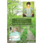 My Journey Out Of Super Morbid Obesity [ISBN: 978-145672042