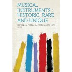 Musical Instruments: Historic, Rare and Unique [ISBN: 978-1