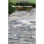Three Rivers Crossed [ISBN: 978-1463569228]