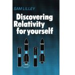 Discovering Relativity for Yourself [ISBN: 978-0521297806]