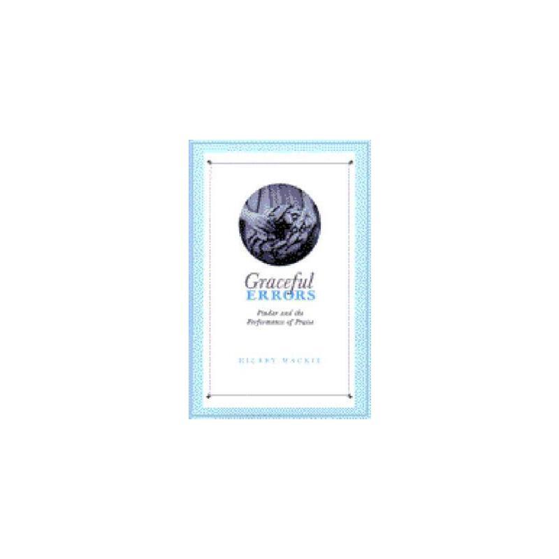 【预订】Graceful Errors: Pindar and the Performance of Praise 美国库房发货,通常付款后3-5周到货!