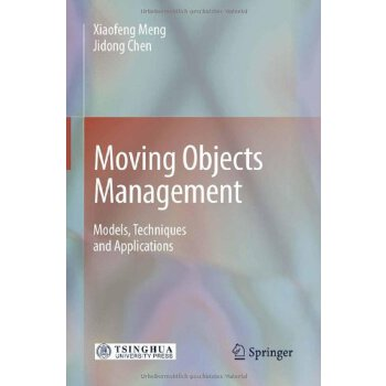 Moving Objects Management: Models, Techniques and Applications [ISBN: 978-3642131981] 美国发货无法退货,约五到八周到货