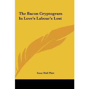 【预订】The Bacon Cryptogram in Love's Labour's Lost 预订商品,需要1-3个月发货,非质量问题不接受退换货。