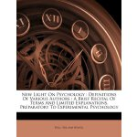 New Light On Psychology: Definitions Of Various Authors : A