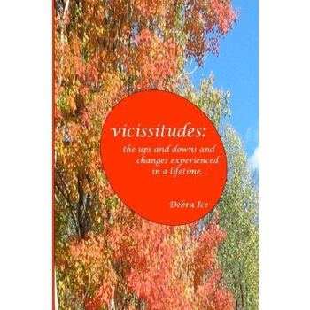 vicissitudes: the ups and downs and changes experienced in a lifetime [ISBN: 978-0615424231] 美国发货无法退货,约五到八周到货