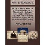 Harvey S. Kornit, Petitioner, v. Board of Education of Plai