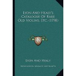【预订】Lyon and Healy's Catalogue of Rare Old Violins, Etc. (1