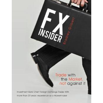 【预订】Fx Insider: Investment Bank Chief Foreign Exchange Trader with More Than 20 Years' Experience as a Marketmaker 预订商品,需要1-3个月发货,非质量问题不接受退换货。