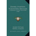 【预订】Daniel Everton, Volunteer Regular: A Romance of the Phi