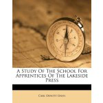 A Study Of The School For Apprentices Of The Lakeside Press
