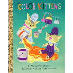 The Color Kitterns (Little Golden Treasures) [Boardbook] 小猫咪的彩色世界(金色童书) ISBN 9780375853357