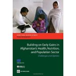 Building on Early Gains in Afghanistan's Health, Nutrition,