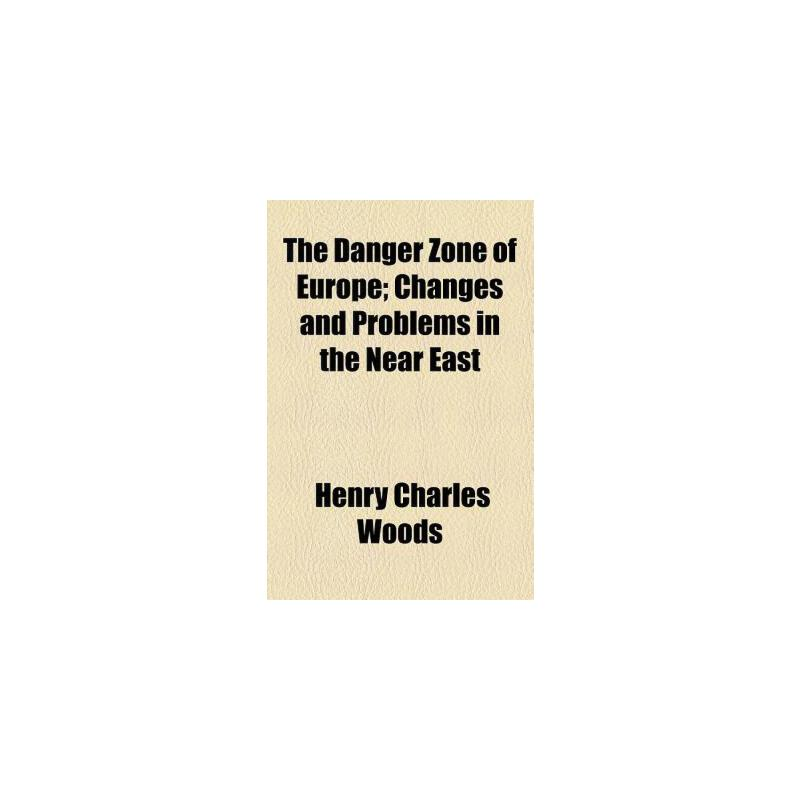 【预订】The Danger Zone of Europe; Changes and Problems in the Near East 美国库房发货,通常付款后3-5周到货!