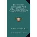 【预订】History of Propellers and Steam Navigation: With Biogra