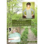 My Journey Out of Super Morbid Obesity [ISBN: 978-145672044