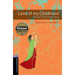 Oxford Bookworms Library: Level 4: Land of my Childhood: St
