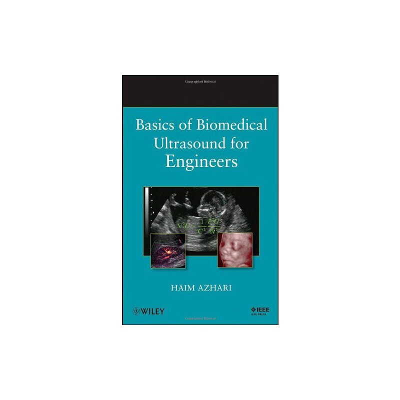 Basics of Biomedical Ultrasound for Engineers [ISBN: 978-0470465479] 美国发货无法退货,约五到八周到货