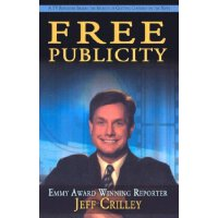Free Publicity: A TV Reporter Shares the Secrets for Gettin