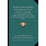【预订】Harris Brothers' Universal Post Office Guide: Or Arrang
